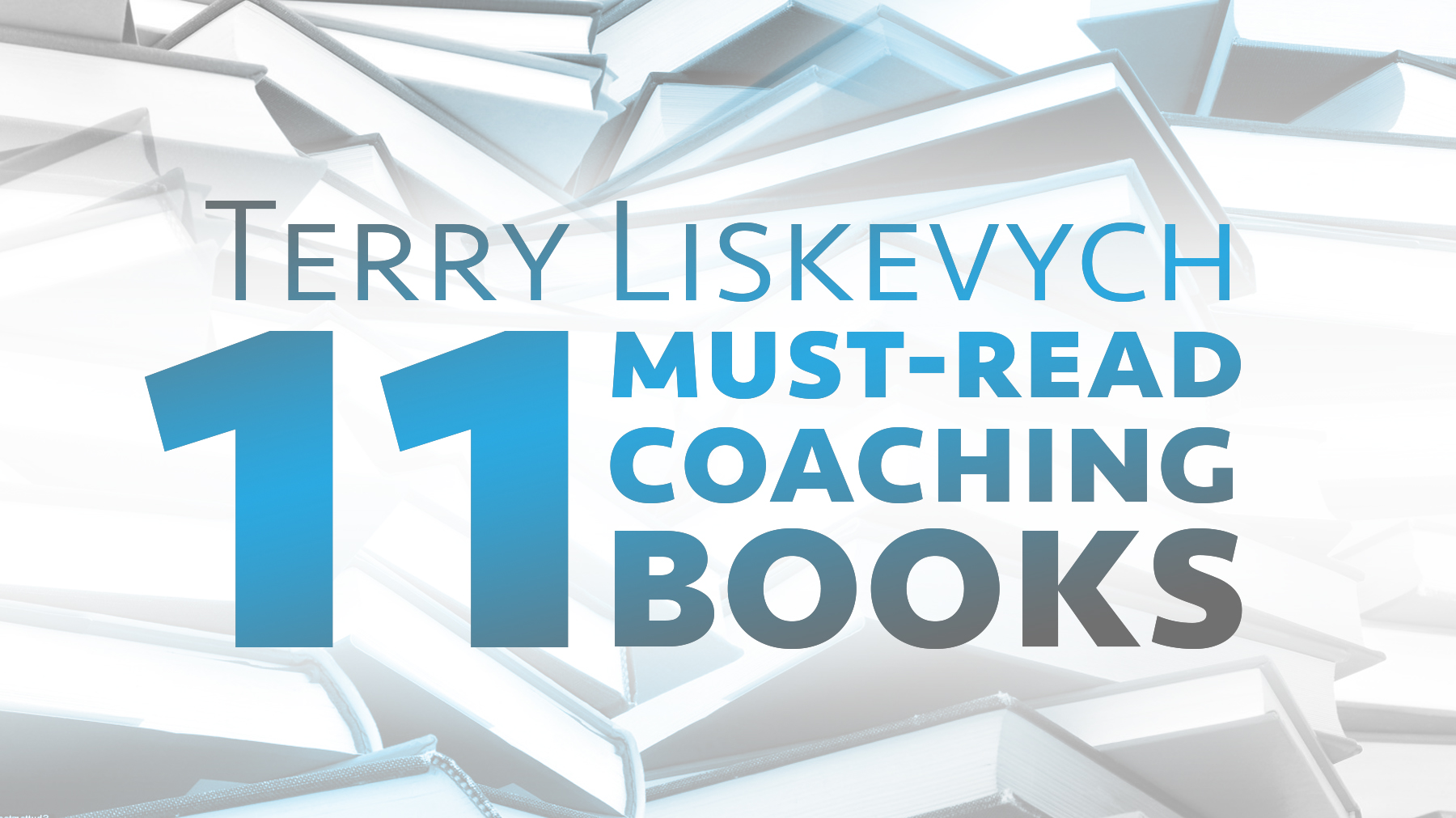 Terry Liskevych: My list of 11 must-read coaching books - The Art of Coaching  Volleyball