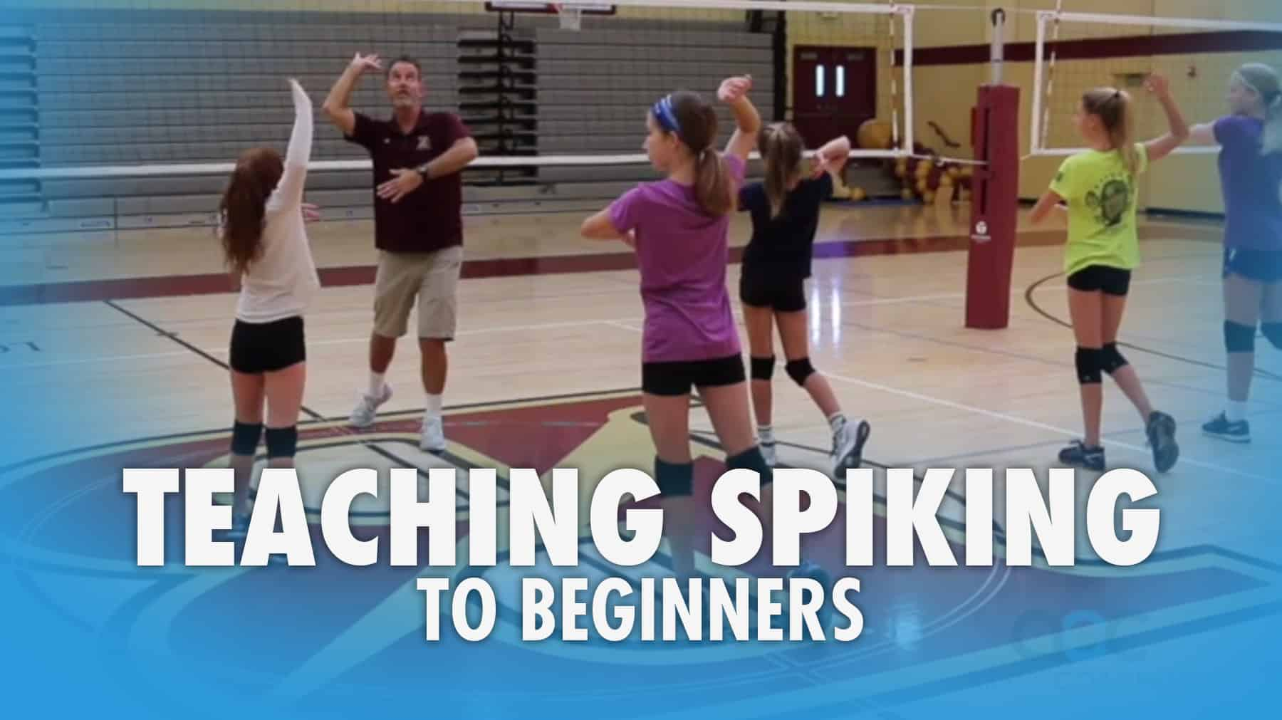 Teaching Spiking To Beginners Intermediates
