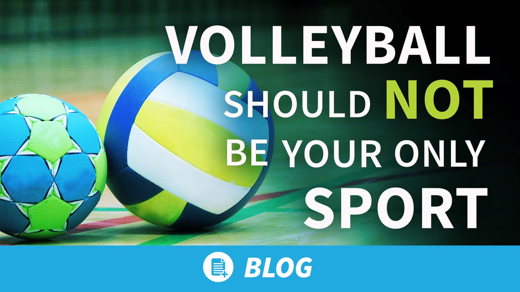 Volleyball should NOT be your only sport