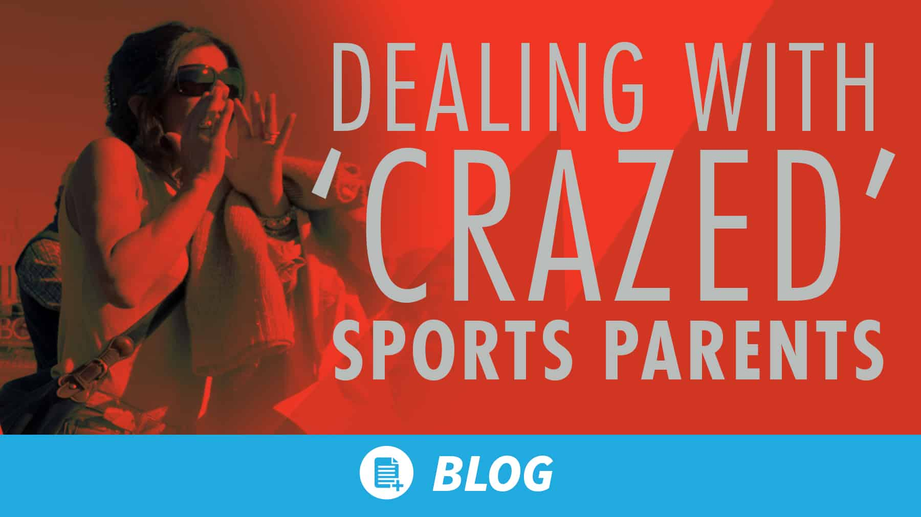 Dealing with 'crazed' sports parents