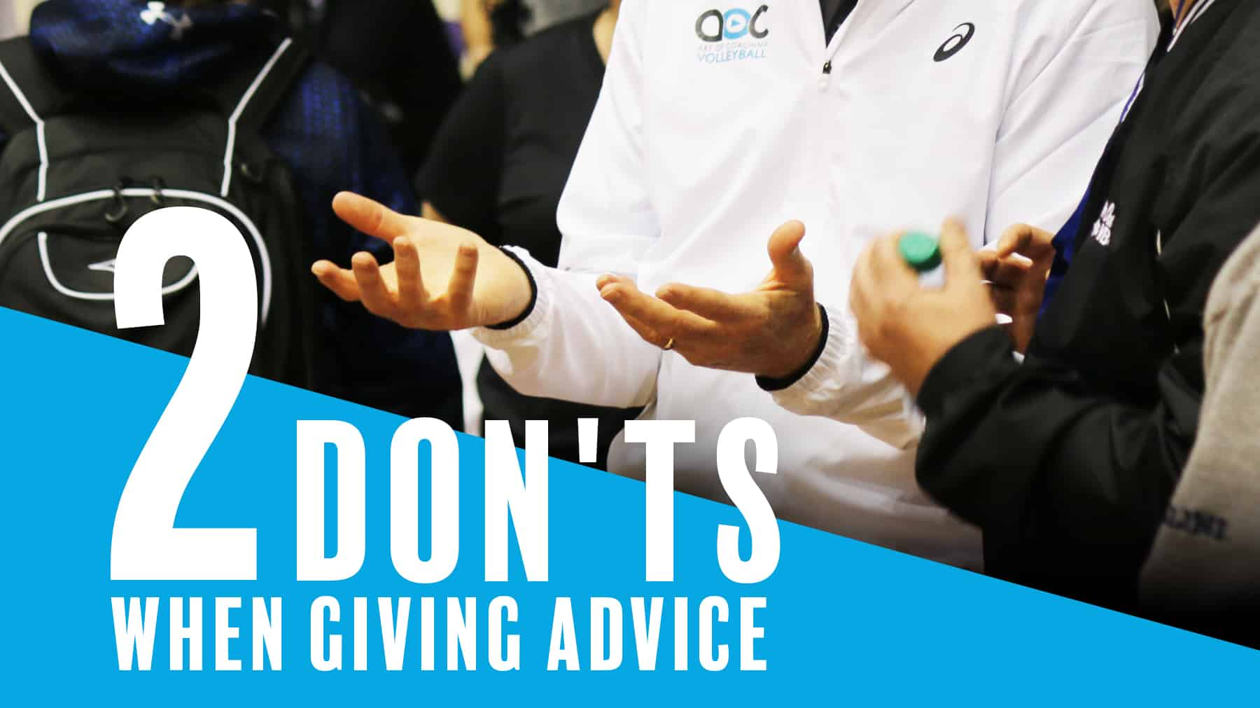 2 don'ts when giving advice