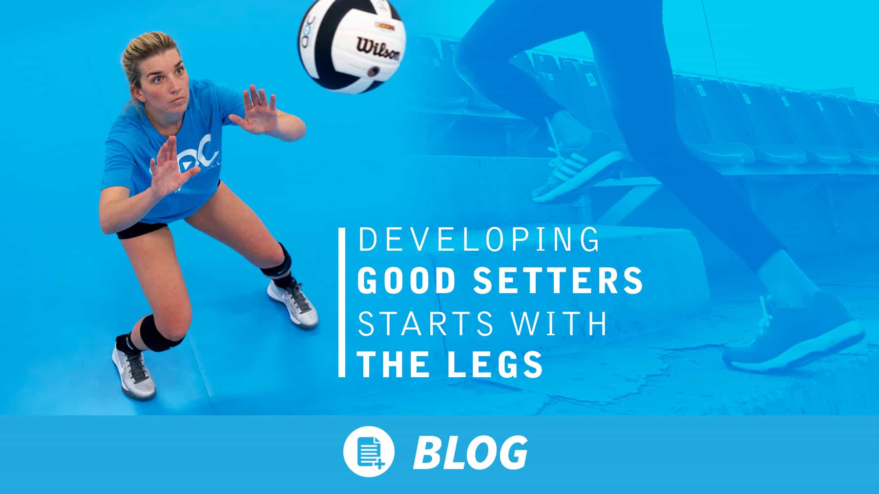 Developing good setters starts with the legs