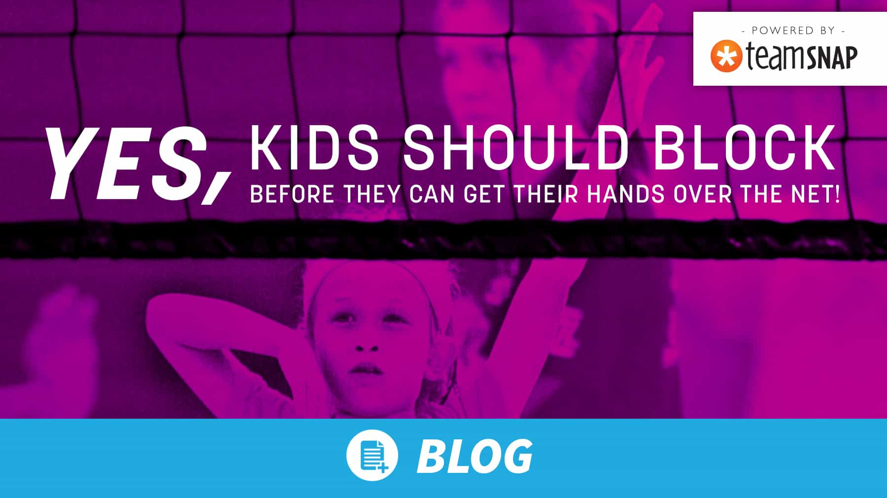 Yes, kids should block before they can get their hands over the net!