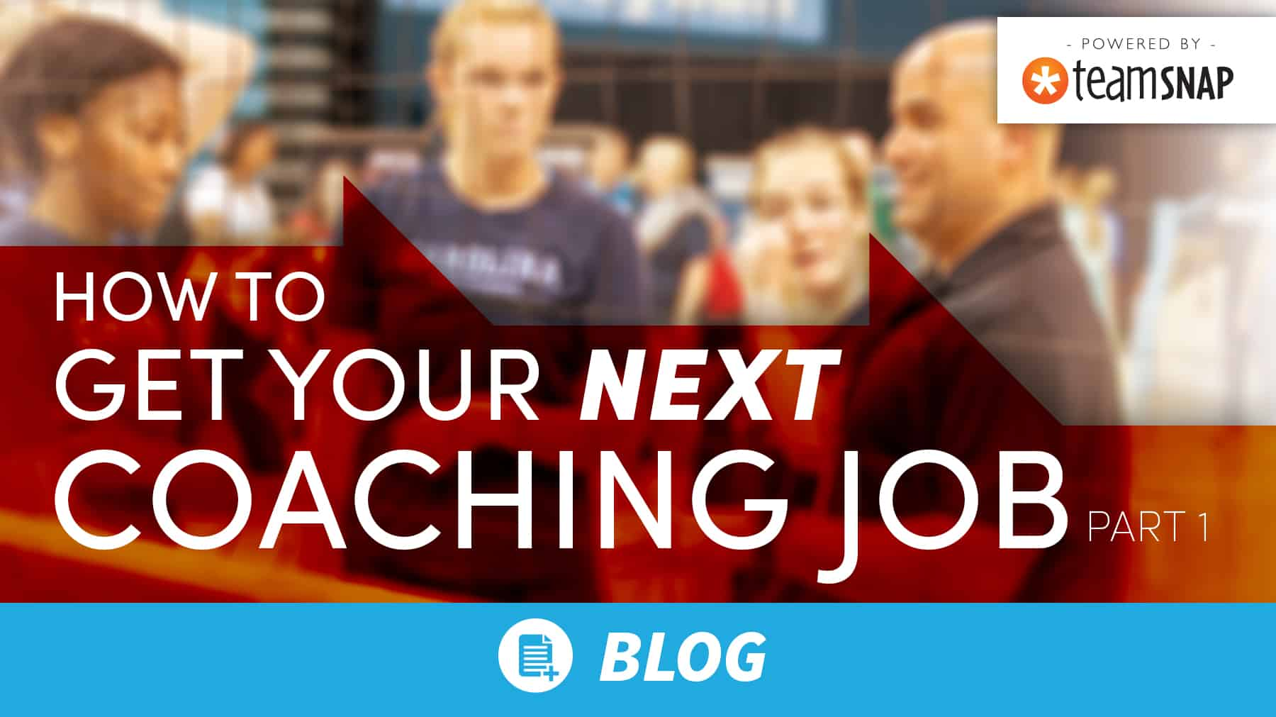 How to get your NEXT coaching job: Part 1
