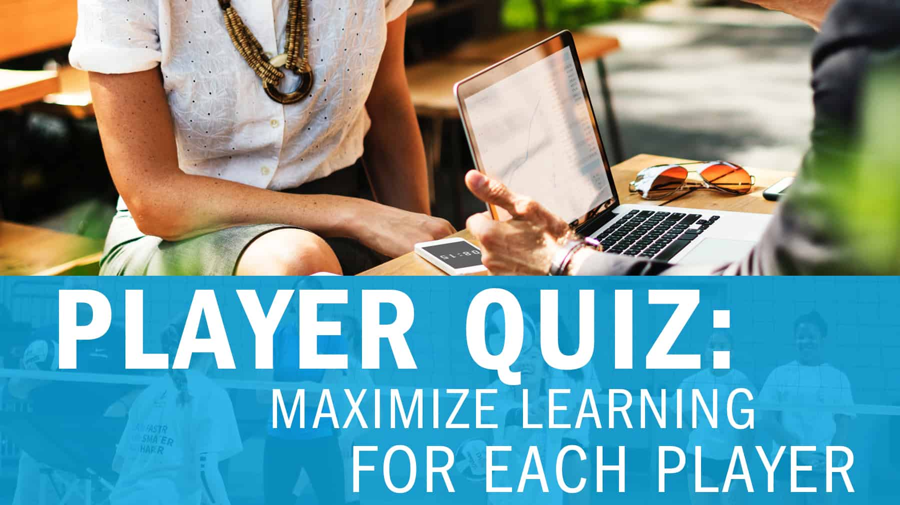 Player quiz: Maximize learning for each player