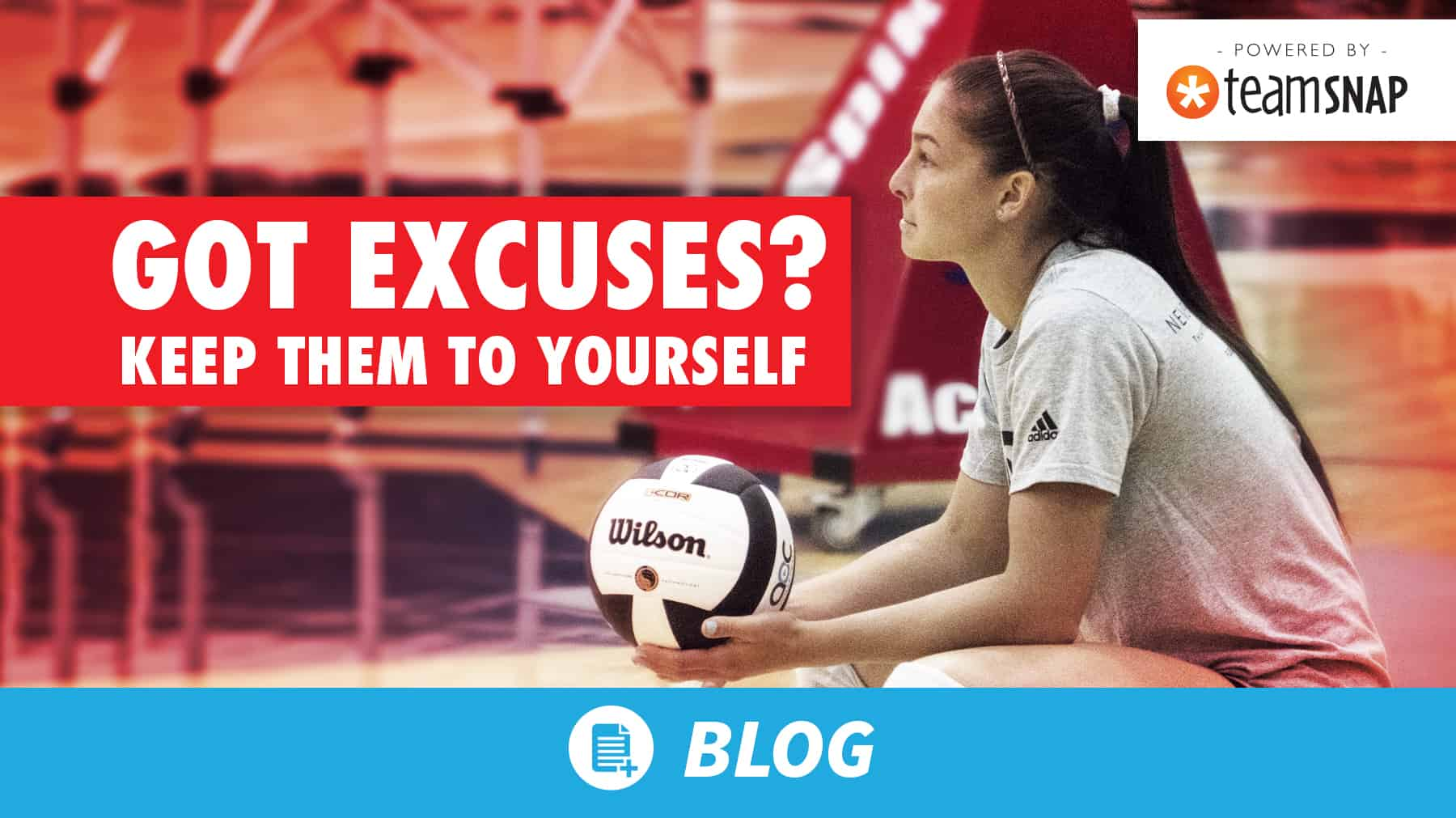 Got excuses? Keep them to yourself