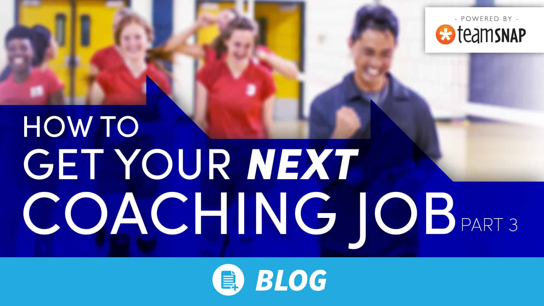 How to get your NEXT coaching job: Part 3