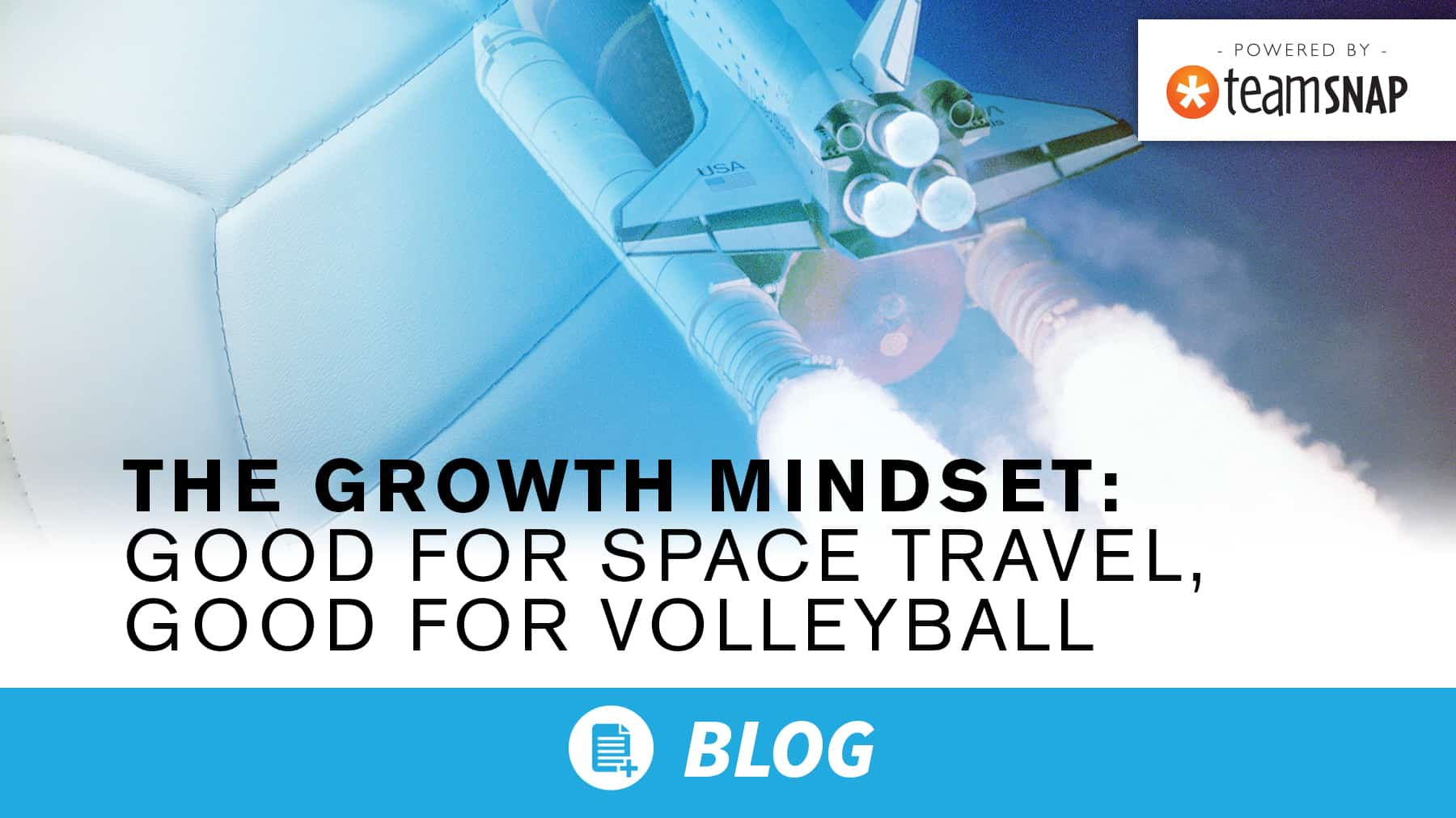 The growth mindset: good for space travel, good for volleyball