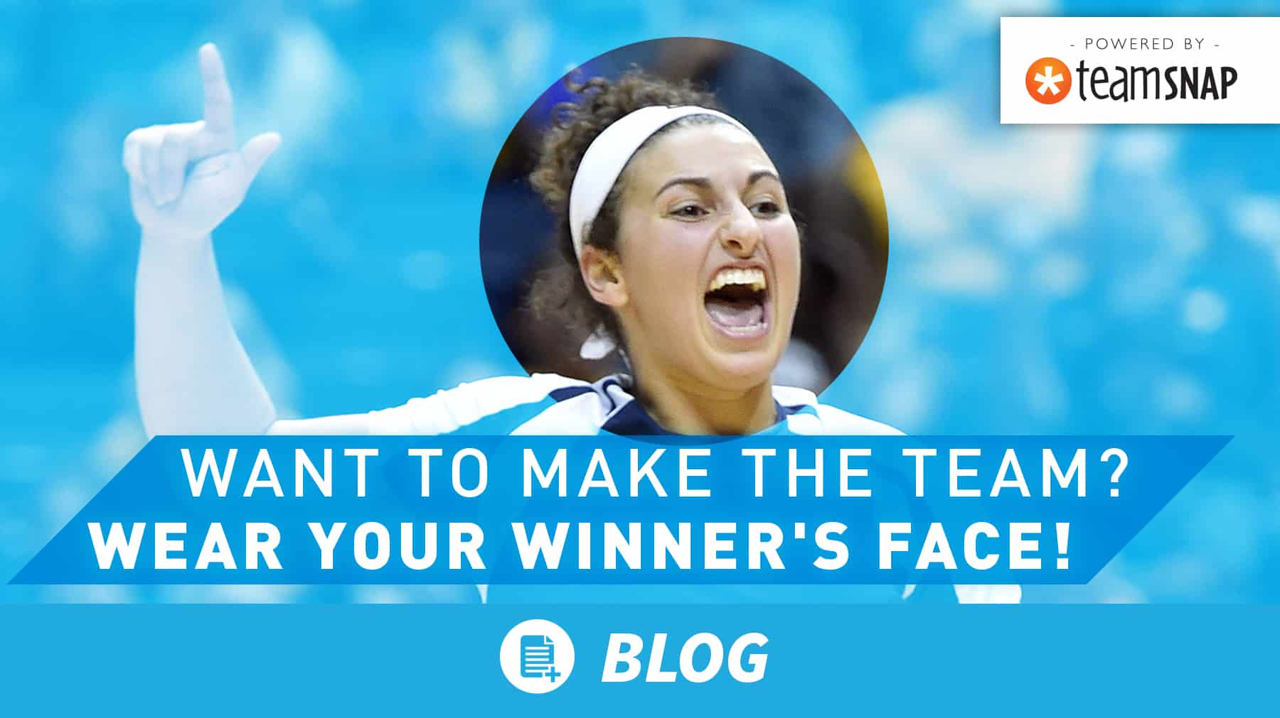 Want to make the team? Wear your winner's face