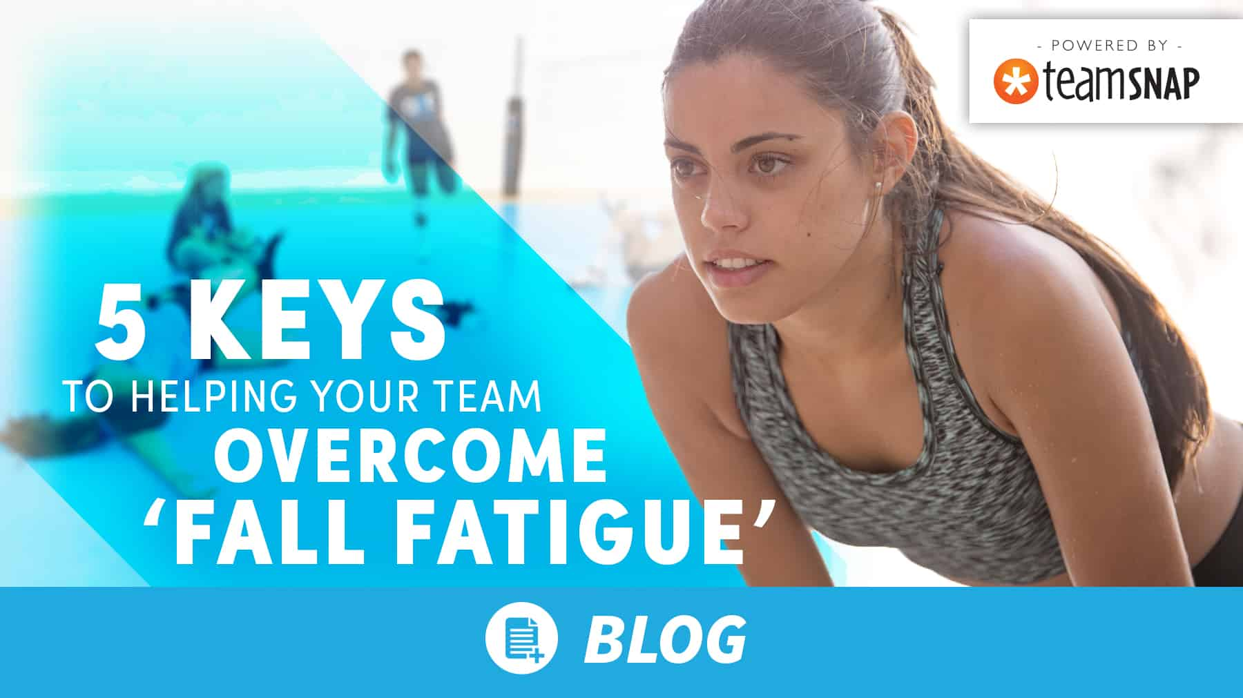 5 keys to helping your team overcome Fall Fatigue