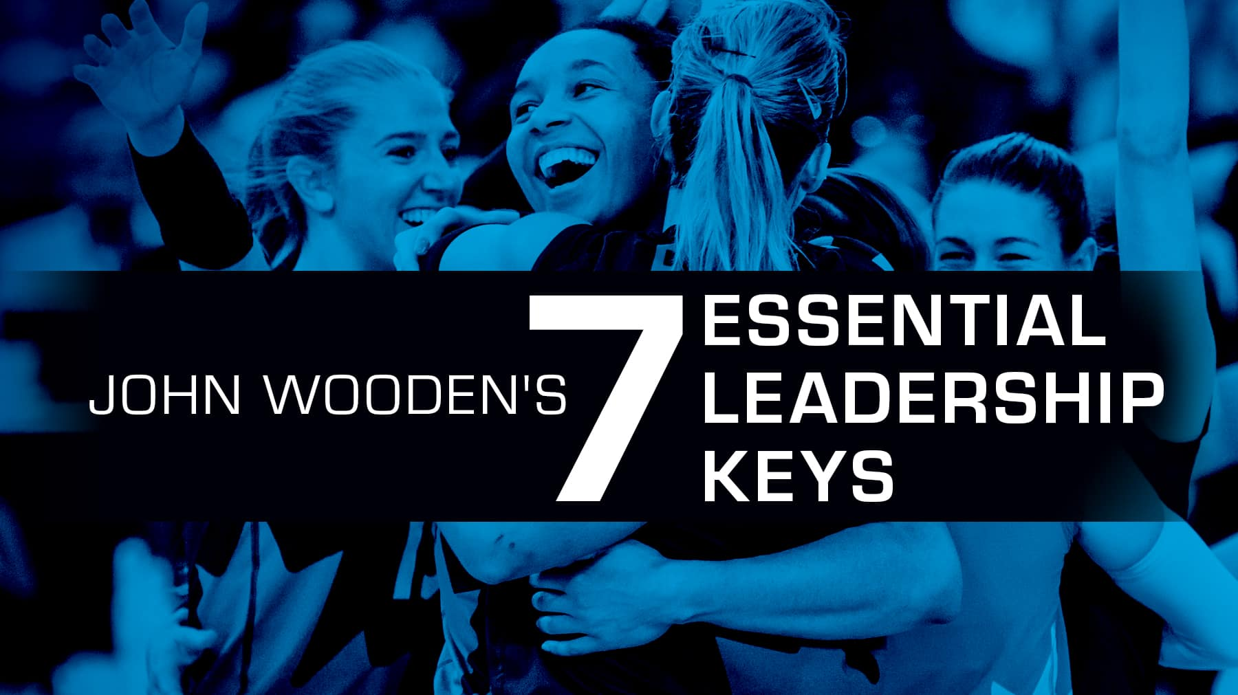 John Wooden's 7 essential leadership keys