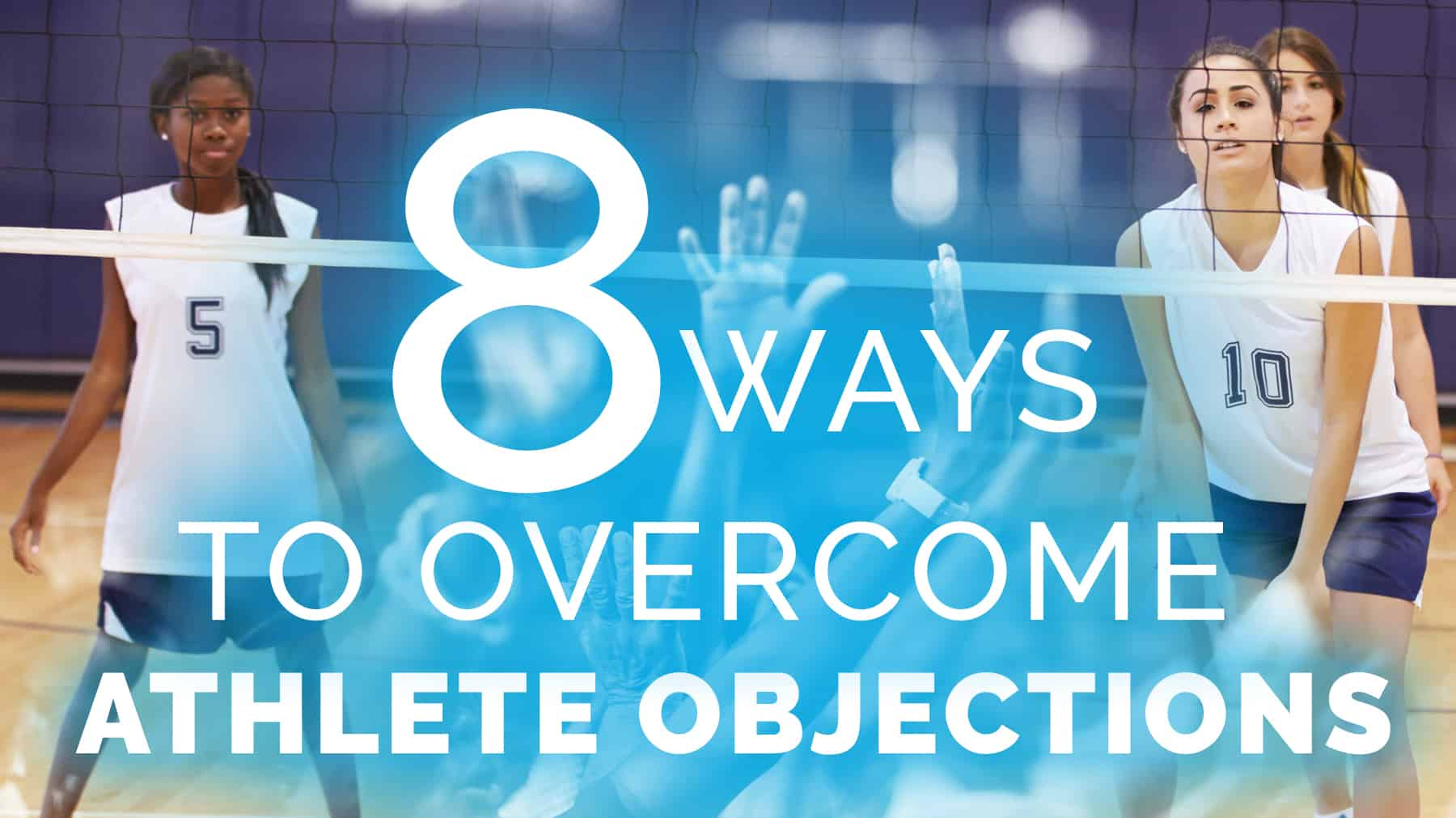 8 ways to overcome athlete objections