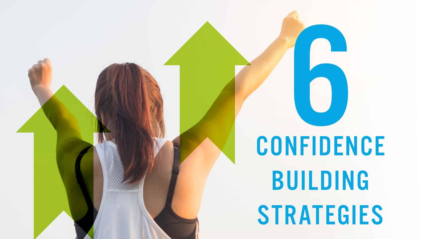 6 confidence building strategies