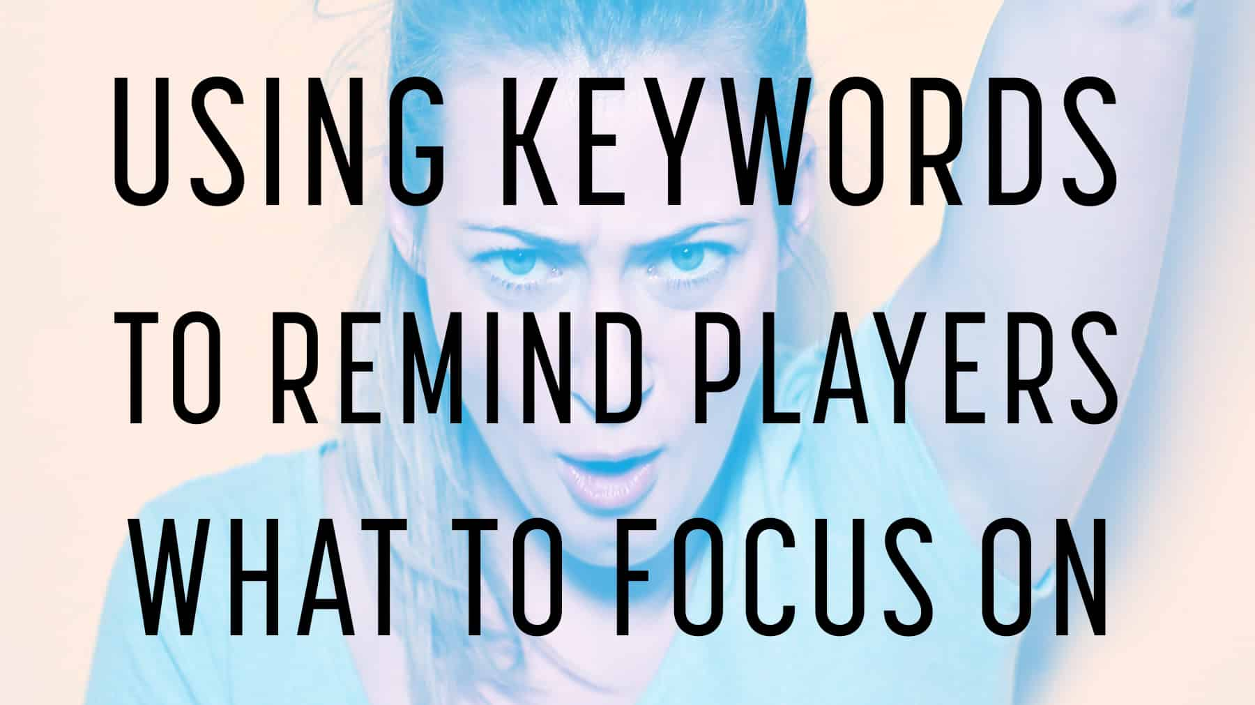 Using keywords to remind players what to focus on