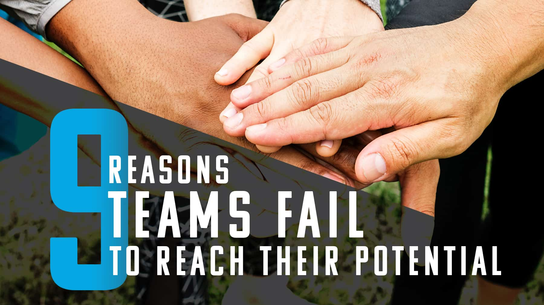 9 reasons teams fail to reach their potential