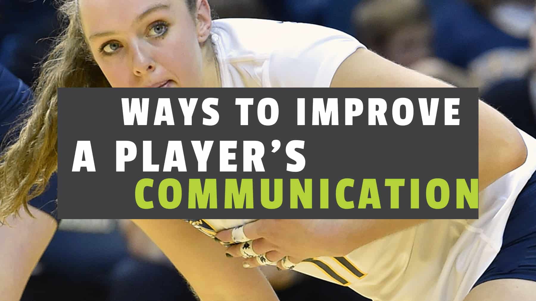 Ways to improve a player's communication