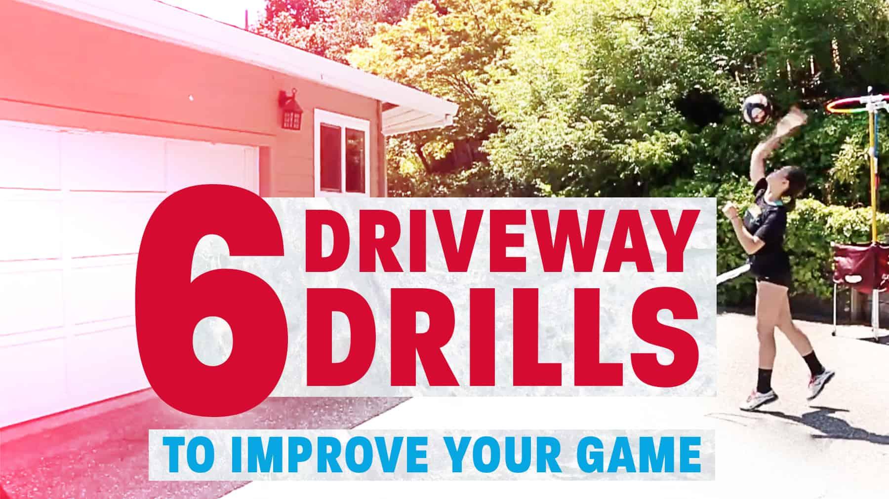 6 driveway drills