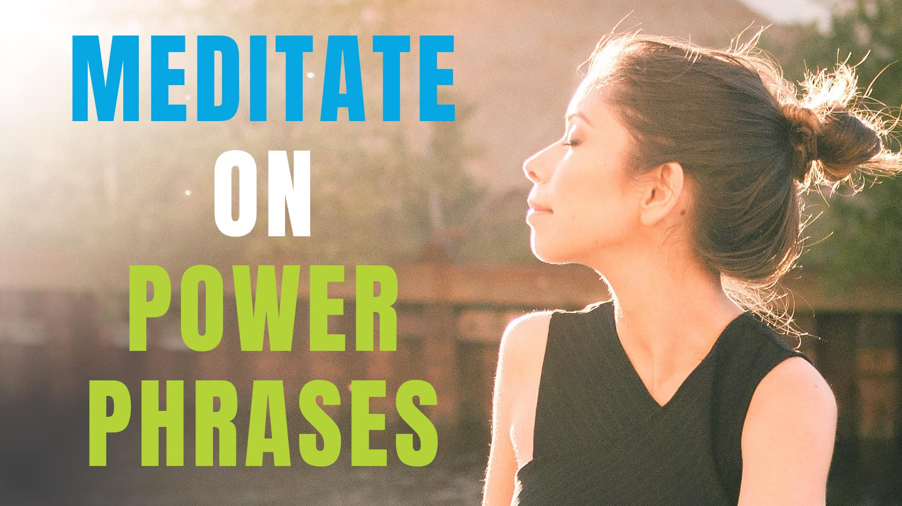 Meditate on power phrases
