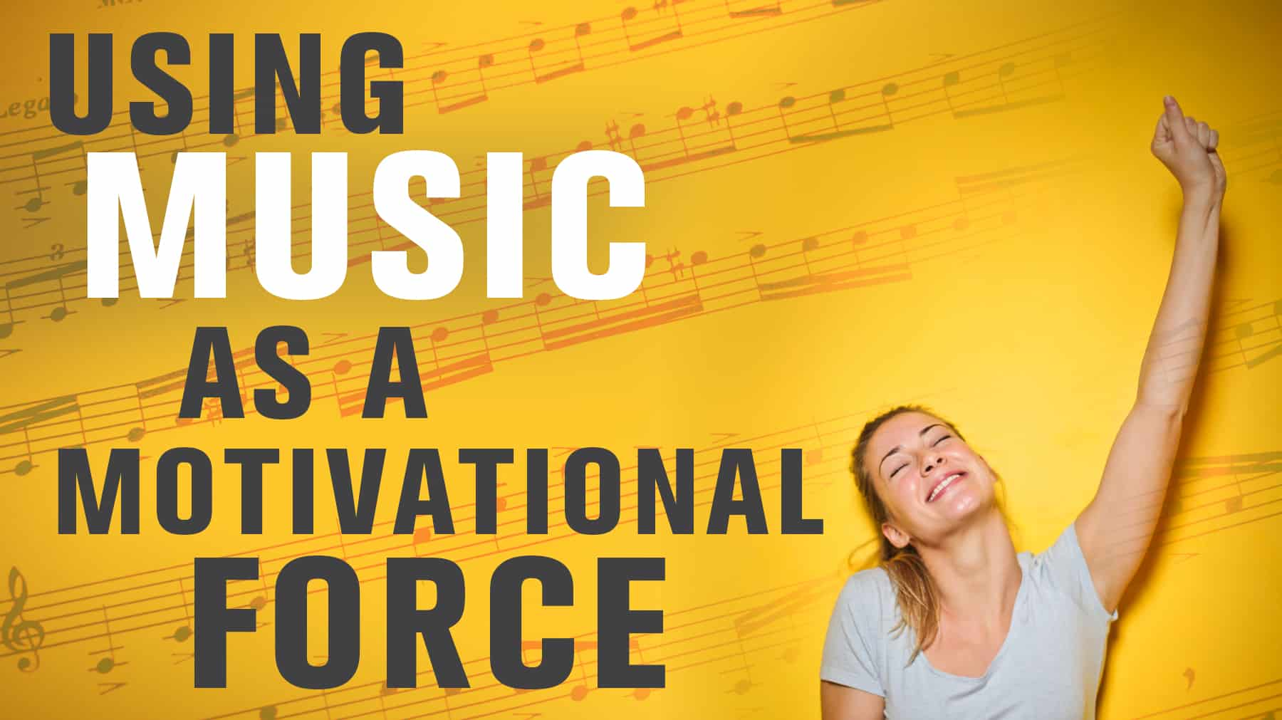 Using music as a motivational force