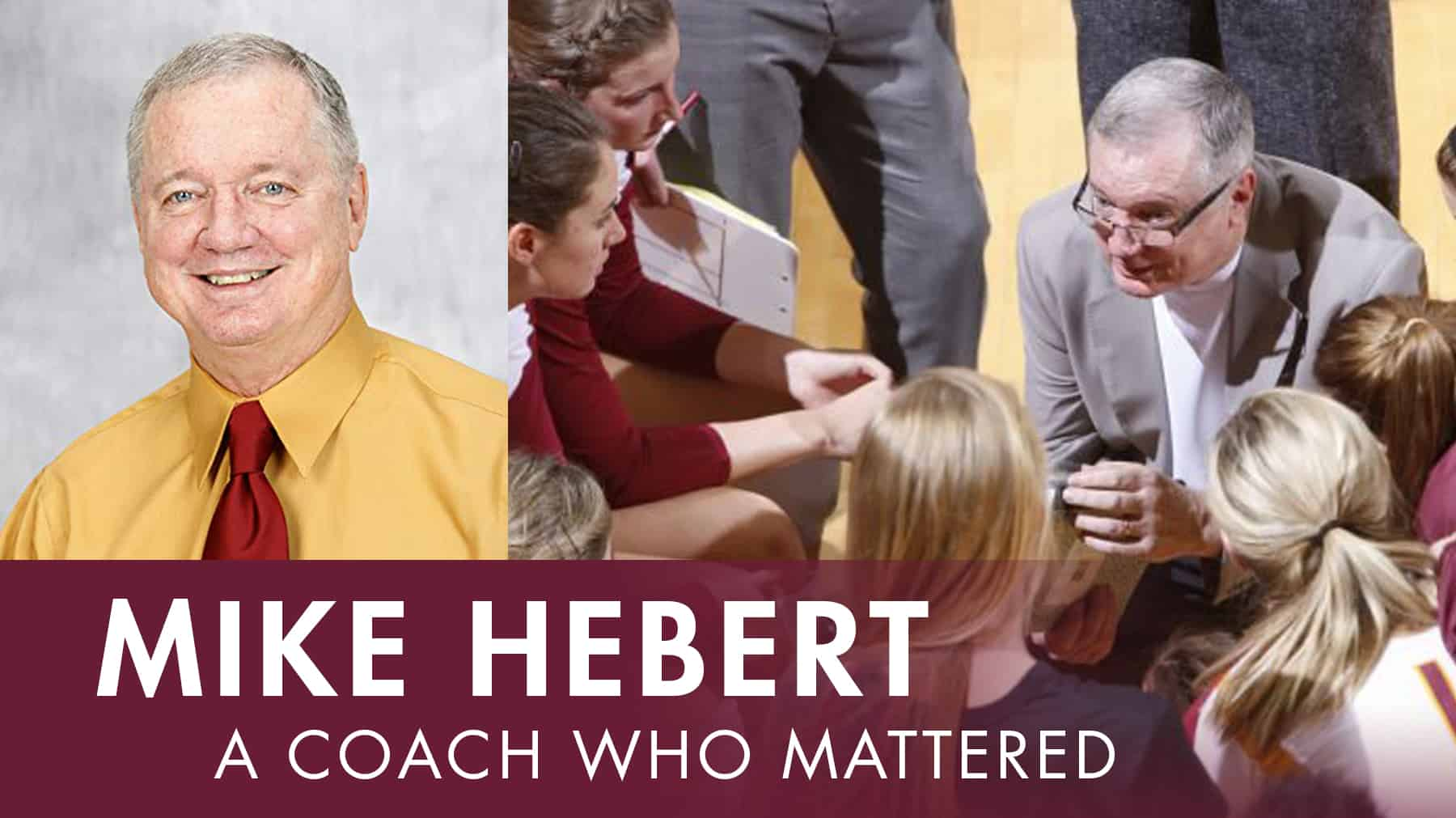 Mike Hebert: A coach who mattered