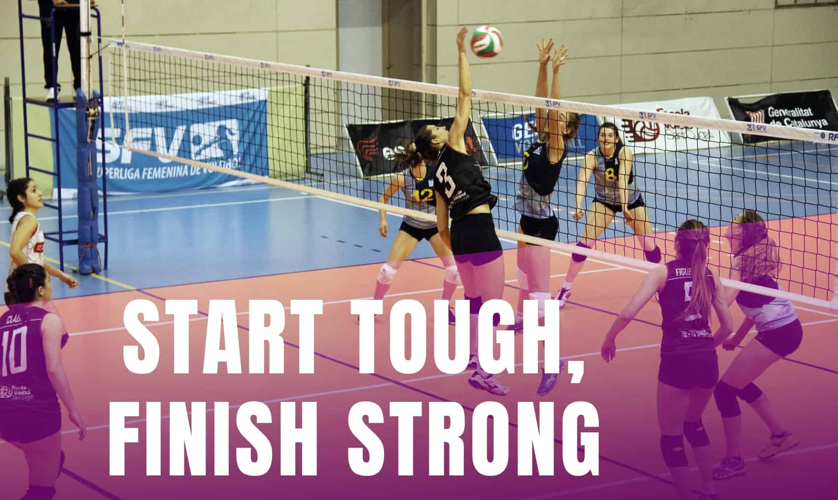 start tough finish strong