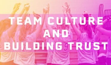 Team culture and building trust